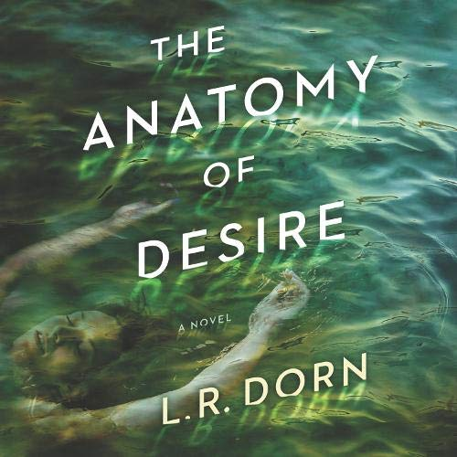The Anatomy of Desire Audiobook By L. R. Dorn cover art