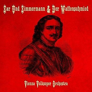 Zar Und Zimmermann & Der Waffenschmied