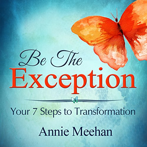Be the Exception: Your 7 Steps to Transformation audiobook cover art