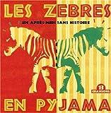 Les Zebres en Pyjama Vol.3:un