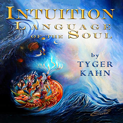 Intuition: Language of the Soul Audiobook By Tyger Kahn cover art