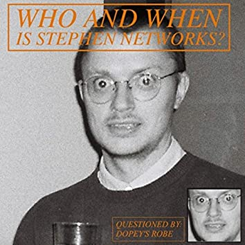 Who and When Is Stephen Networks?