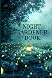 Night Gardener Book: Plant Lover Notebook With Funny Quote on Cover For Every Crazy Plant Lady | Grow Food For Free