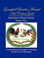 Gamefowl Breeders Manual and Cockers Guide: Chronicles of Kenny Troiano - Volume Two