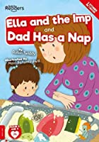 Ella And The Imp And Dad Has A Nap (BookLife Readers)