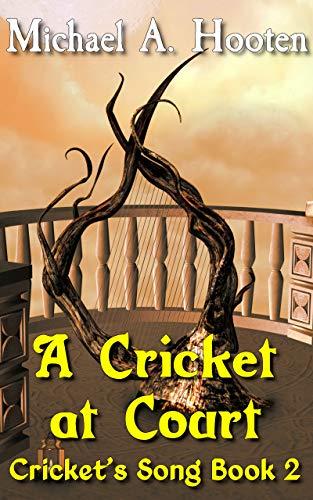 A Cricket At Court (Cricket's Song Book 2) (English Edition)