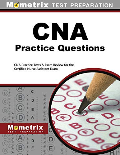 CNA Exam Practice Questions: CNA Practice Tests & Review for the Certified...