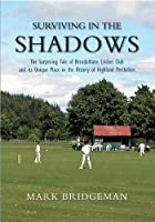 Surviving In The Shadows: The Surprising History Of Breadalbane Cricket Club