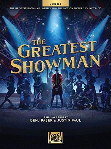 The Greatest Showman: Music From The Motion Picture Soundtrack -For Ukulele-: Noten, Sammelband für Ukulele