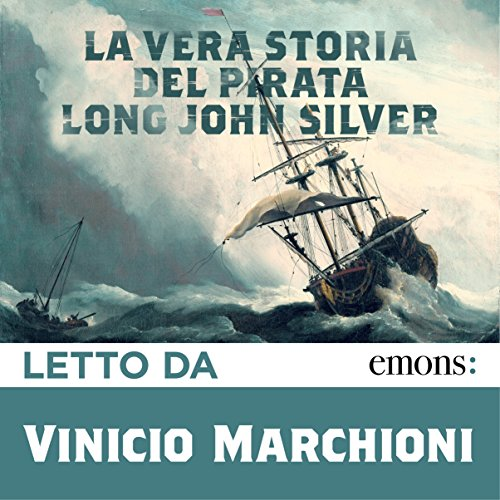 La vera storia del pirata Long John Silver cover art