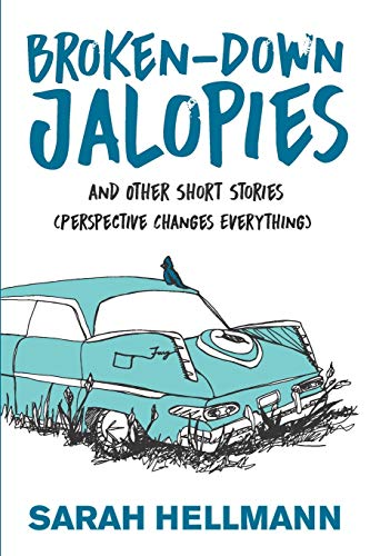 Compare Textbook Prices for Broken-Down Jalopies and Other Short Stories: Perspective Changes Everything  ISBN 9781948238243 by Hellmann, Sarah,Sandy, Kirsti