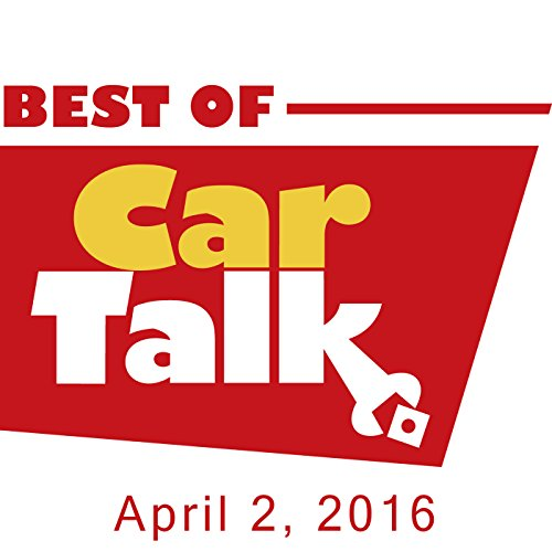 The Best of Car Talk, A Nice Juicy Pizza, April 2, 2016 audiobook cover art