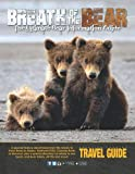 Breath of the Bear: The Ultimate Bear Information Guide