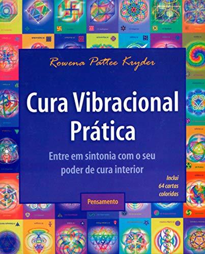 Cura Vibracional Prática: Entre em Sintonia com o Seu Poder de Cura Interior