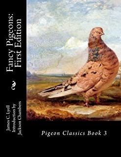 Fancy Pigeons: First Edition: Pigeon Classics Book 3