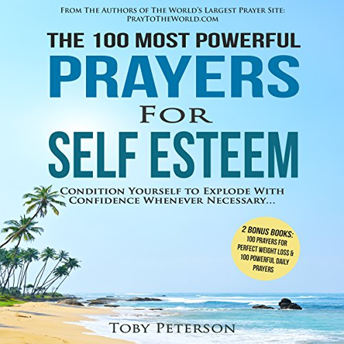 The 100 Most Powerful Prayers for Self Esteem audiobook cover art