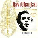 The Ravi Shankar Collection: Three Ragas (Remastered)