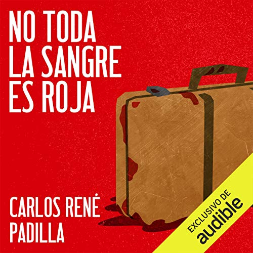 No toda la sangre es roja [Not All Blood Is Red]  By  cover art