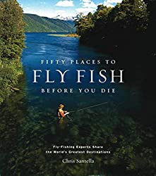 This fly fishing gift book image shows the cover of the Fifty Places to Fly Fish Before You Die book.