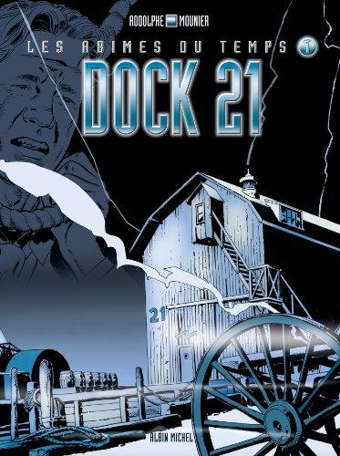 Les abîmes du temps - Tome 01 : Dock 21