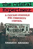 The Cristal Experiment: A Chicano Struggle for Community Control