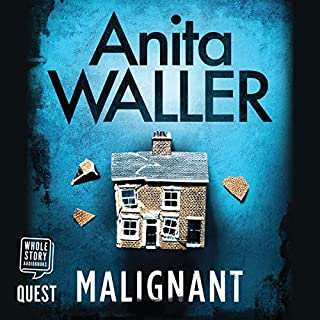 Malignant                   By:                                                                                                                                 Anita Waller                               Narrated by:                                                                                                                                 Bronwen Price                      Length: 8 hrs and 20 mins     6 ratings     Overall 4.8