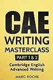 CAE Writing Masterclass (Parts 1 & 2) Cambridge English Advanced Writing (CAE Cambridge Advanced) (English Edition)