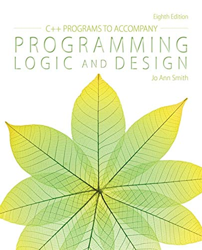 Compare Textbook Prices for C++ Programs to Accompany Programming Logic and Design 8 Edition ISBN 9781285867410 by Smith, Jo Ann