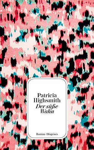 Buchseite und Rezensionen zu 'Der süße Wahn (detebe)' von Patricia Highsmith
