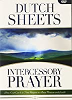 Intercessory Prayer: How God Can Use Your Prayers to Move Heaven and Earth [DVD]