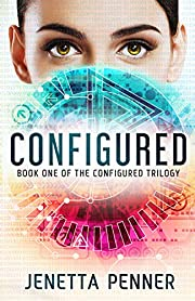 Configured: Book #1 in the Configured Trilogy