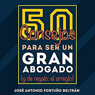 50 consejos para ser un gran abogado [50 Tips for Being a Great Lawyer] audiobook cover art