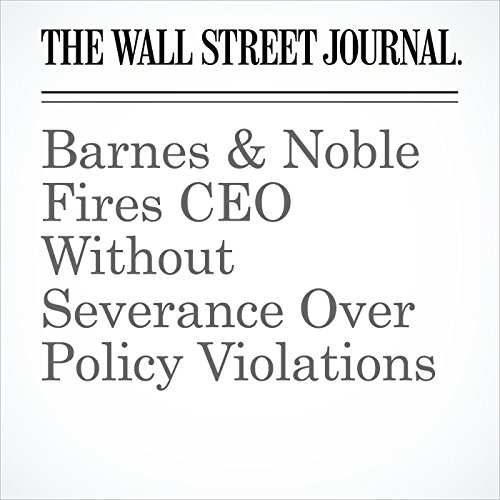Barnes & Noble Fires CEO Without Severance Over Policy Violations copertina
