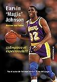 Earvin 'Magic' Johnson. Empieza el espectáculo (Baloncesto para leer)