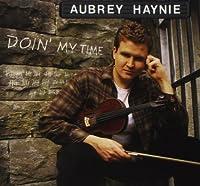 Doin' My Time by Aubrey Haynie (1997-09-16)