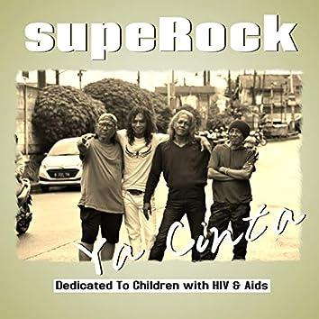 Ya Cinta (Dedicated to Children with Hiv & Aids)