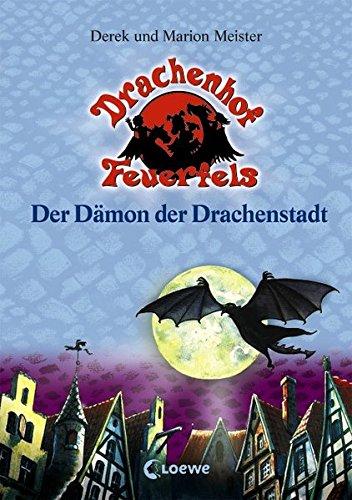 Der Dämon der Drachenstadt (Drachenhof Feuerfels)