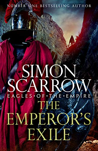 The Emperors Exile (Eagles of the Empire 19): A thrilling new Roman epic from the Sunday Times bestseller