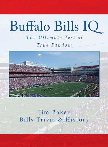 Buffalo Bills IQ: The Ultimate Test of True Fandom (English Edition)