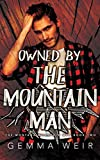 Owned By The Mountain Man (Montana Mountain Men Book 2)