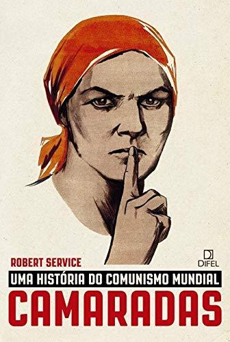 Camaradas: Uma história do comunismo mundial
