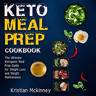 Keto Meal Prep Cookbook: The Ultimate Ketogenic Meal Prep Guide for Weight Loss and Weight Maintenance audiobook cover art