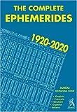 The complete ephemerides 1920-2020 - International edition : english français deutsch espanol italiano