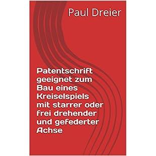 Patentschrift geeignet zum Bau eines Kreiselspiels mit starrer oder frei drehender und gefederter Achse (German Edition):Ege17ru