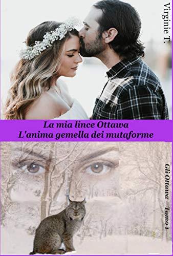 La mia lince Ottawa: L'anima gemella dei mutaforme (Gli Ottawa Vol. 1)