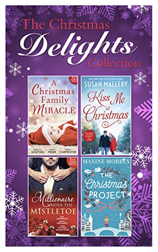 Mills & Boon Christmas Delights Collection: The Christmas Project / The Playboy's Mistress / Christmas in the Billionaire's Bed / The Boss's Mistletoe ... / A Kiss in the Snow (English Edition)