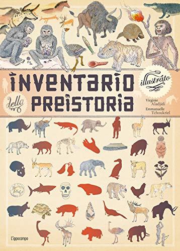 Inventario illustrato della preistoria. Ediz. a colori