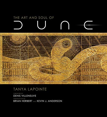 Compare Textbook Prices for The Art and Soul of Dune  ISBN 9781647221553 by Lapointe, Tanya,Herbert, Brian,Anderson, Kevin J.,Villeneuve, Denis