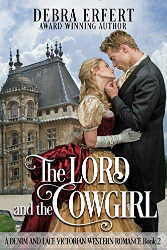 The Lord and the Cowgirl: A Denim and Lace Victorian Western Romance (English Edition)