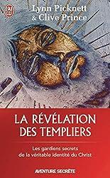 La révélation des templiers - Les gardiens secrets de la véritable identité du Christ de Lynn Picknett